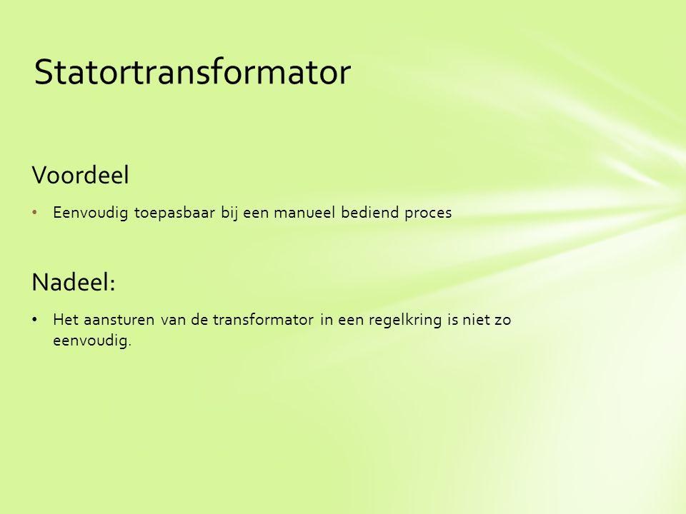 Statortransformator Voordeel Nadeel: