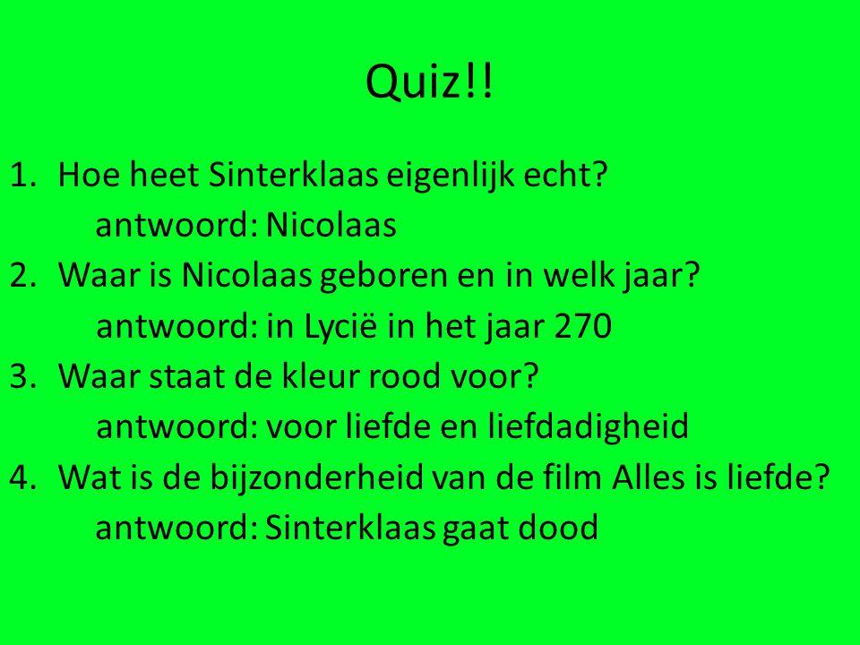 Quiz!! Hoe heet Sinterklaas eigenlijk echt antwoord: Nicolaas