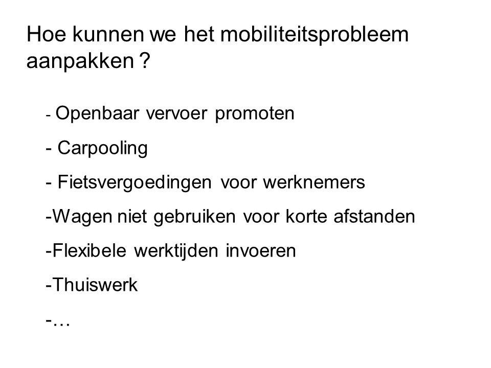 Hoe kunnen we het mobiliteitsprobleem aanpakken