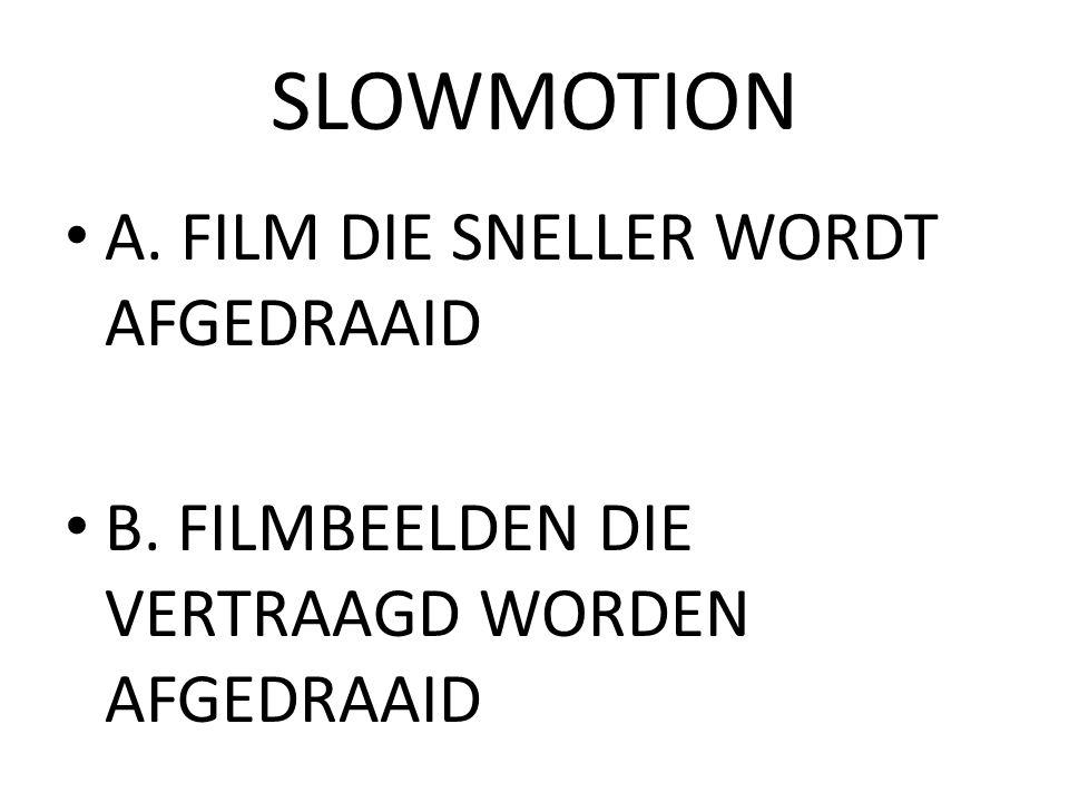 SLOWMOTION A. FILM DIE SNELLER WORDT AFGEDRAAID