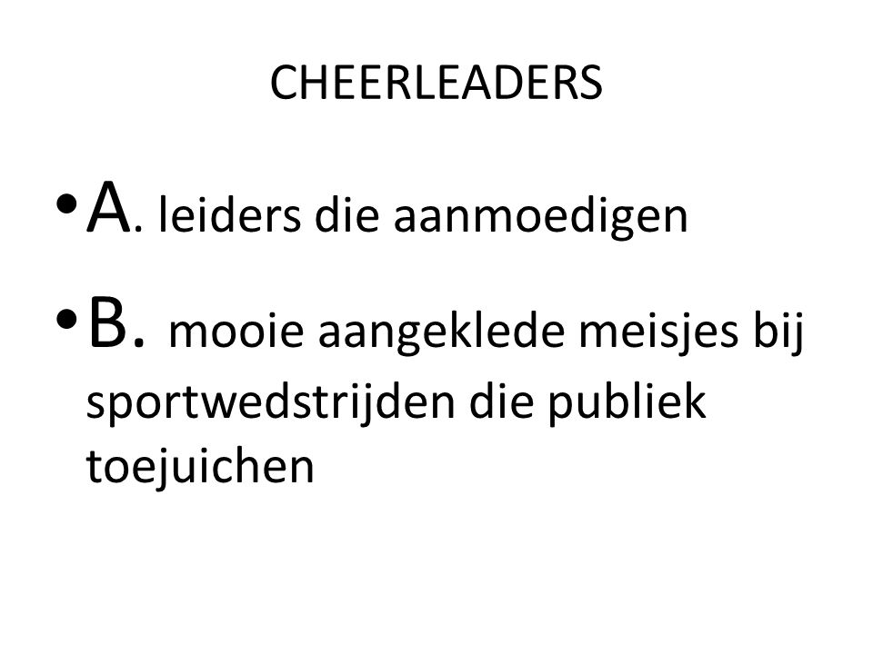 A. leiders die aanmoedigen