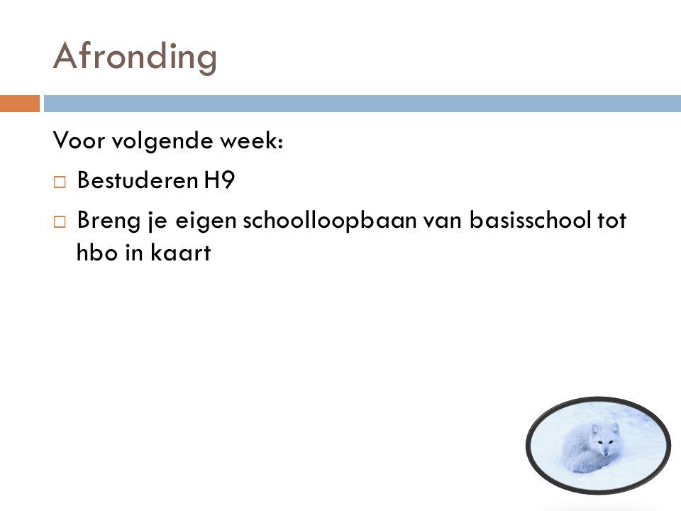 Afronding Voor volgende week: Bestuderen H9