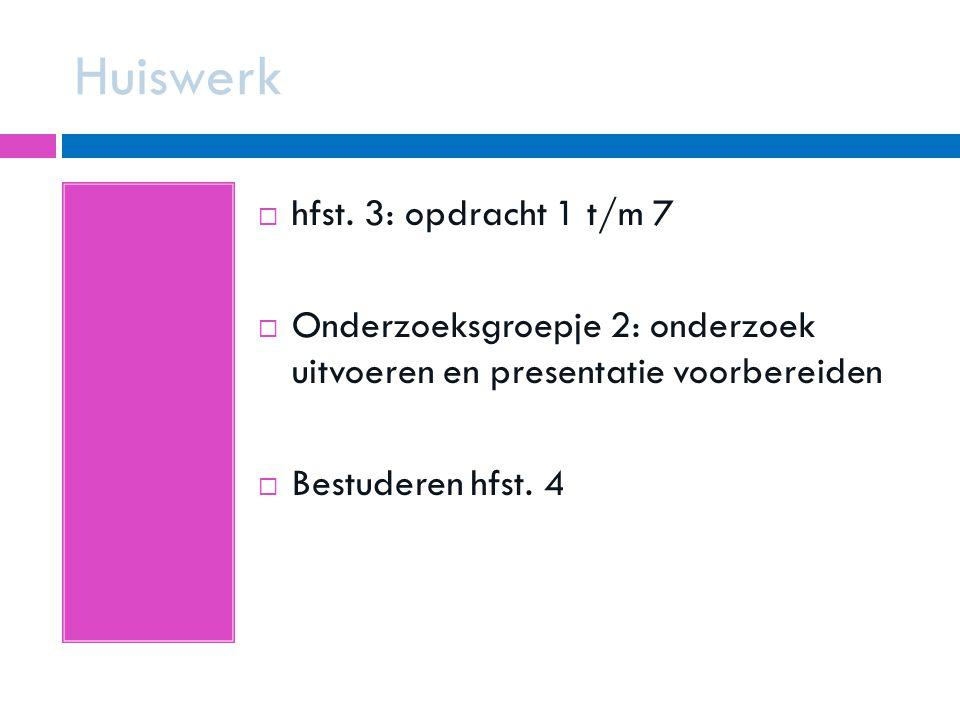 Huiswerk hfst. 3: opdracht 1 t/m 7