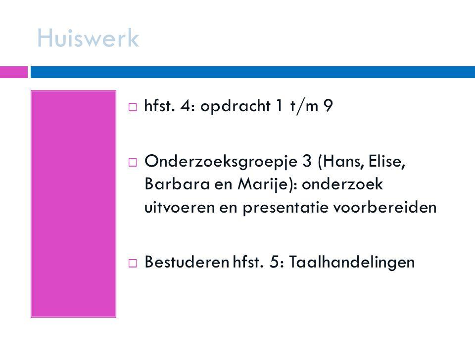 Huiswerk hfst. 4: opdracht 1 t/m 9
