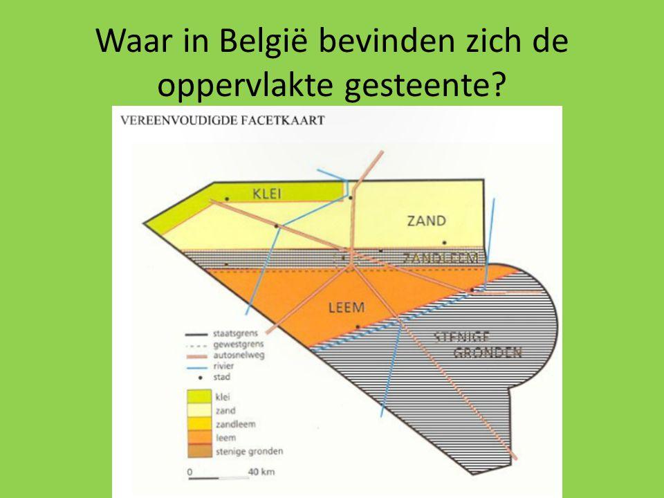 Waar in België bevinden zich de oppervlakte gesteente