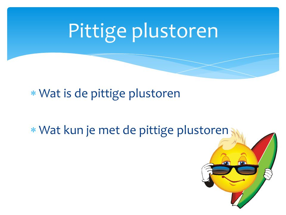 Pittige plustoren Wat is de pittige plustoren