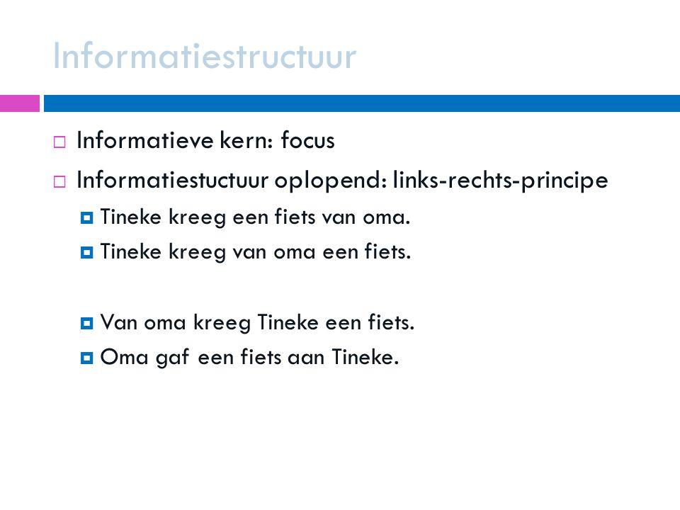 Informatiestructuur Informatieve kern: focus