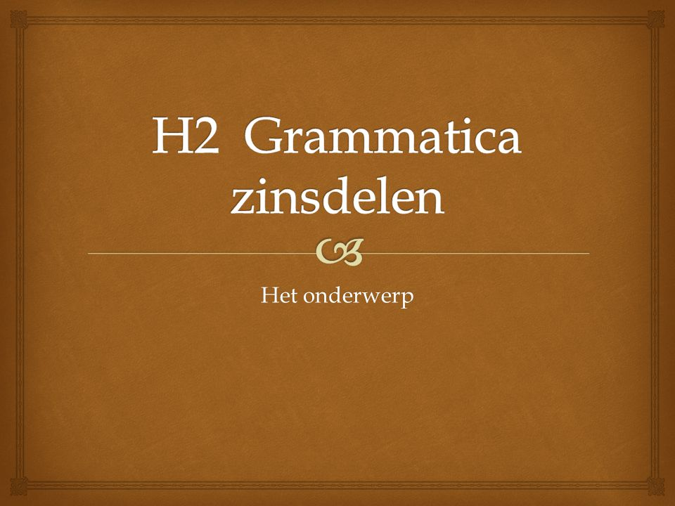 H2 Grammatica zinsdelen
