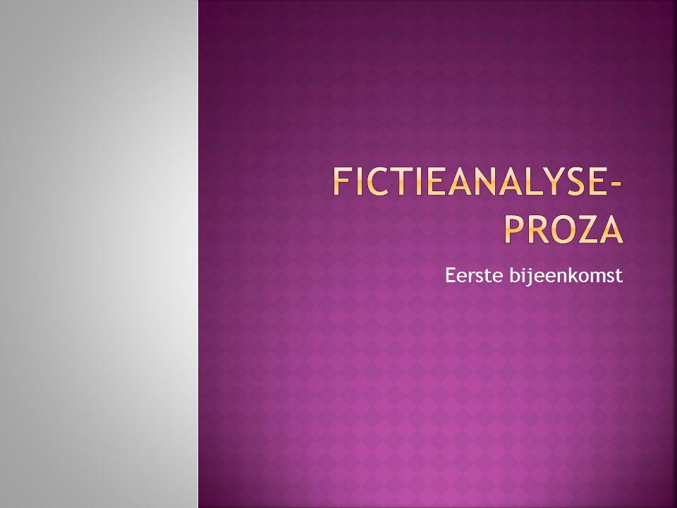 Fictieanalyse- proza Eerste bijeenkomst