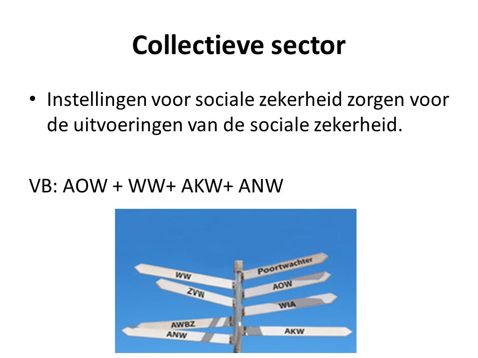 Collectieve sector Instellingen voor sociale zekerheid zorgen voor de uitvoeringen van de sociale zekerheid.