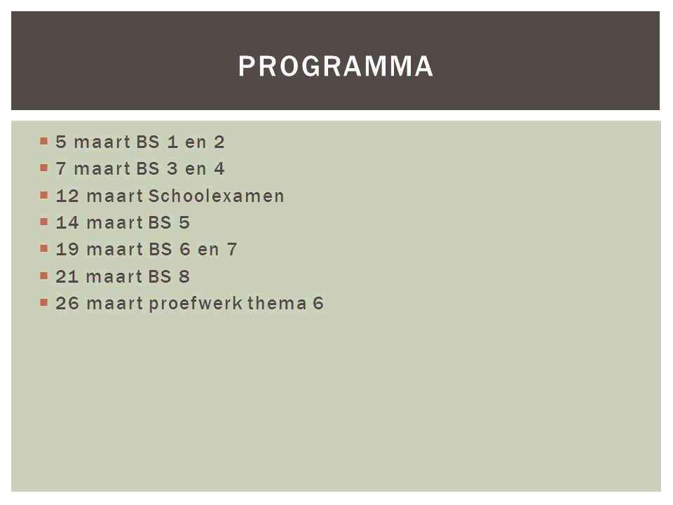 programma 5 maart BS 1 en 2 7 maart BS 3 en 4 12 maart Schoolexamen