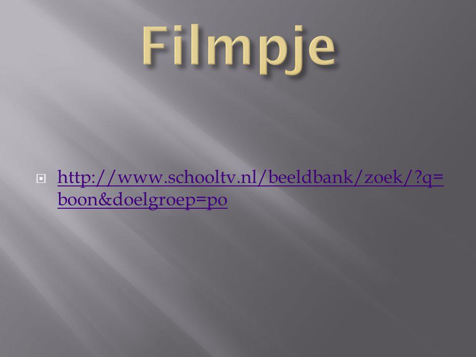 Filmpje http://www.schooltv.nl/beeldbank/zoek/ q=boon&doelgroep=po