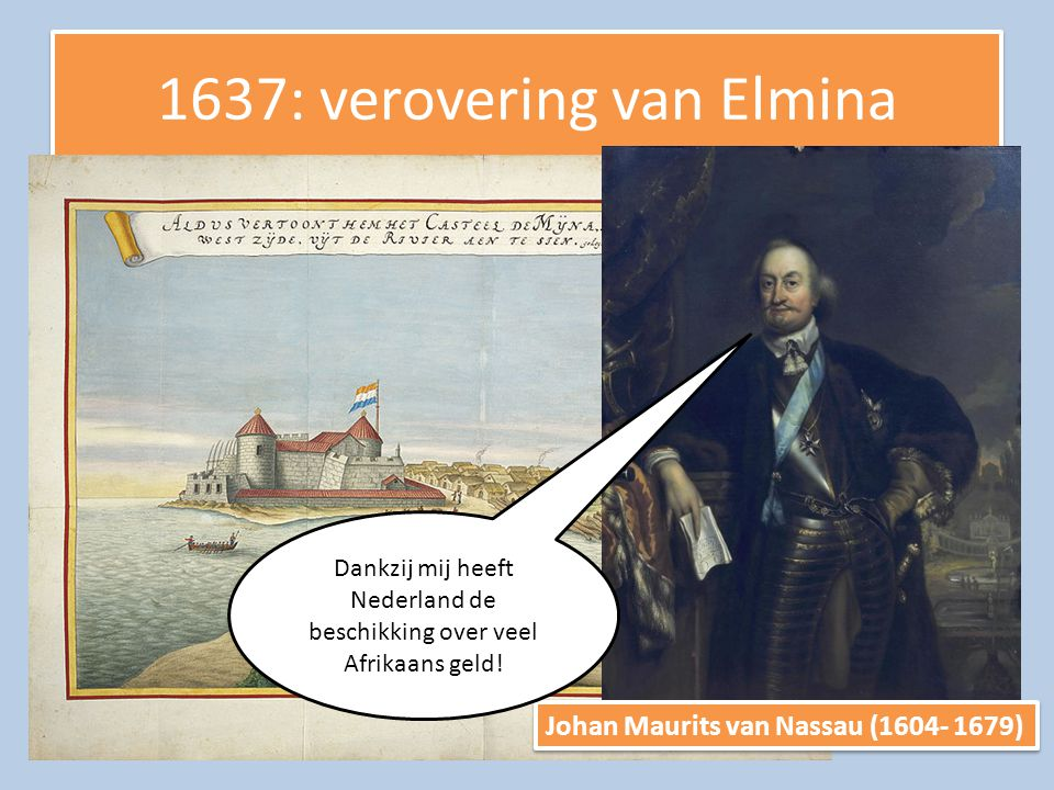 1637: verovering van Elmina