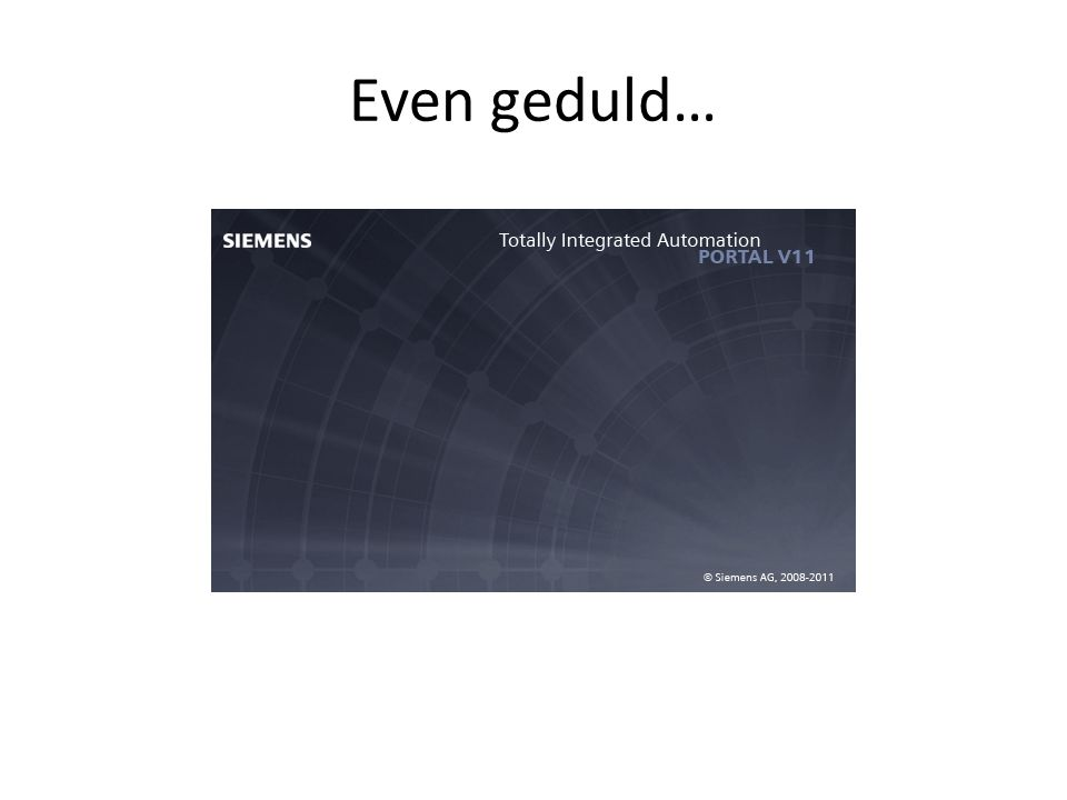 Even geduld…