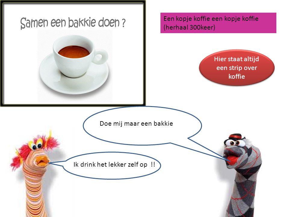 Hier staat altijd een strip over koffie