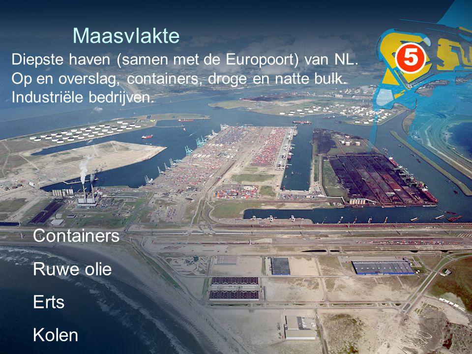 5 Maasvlakte Containers Ruwe olie Erts Kolen