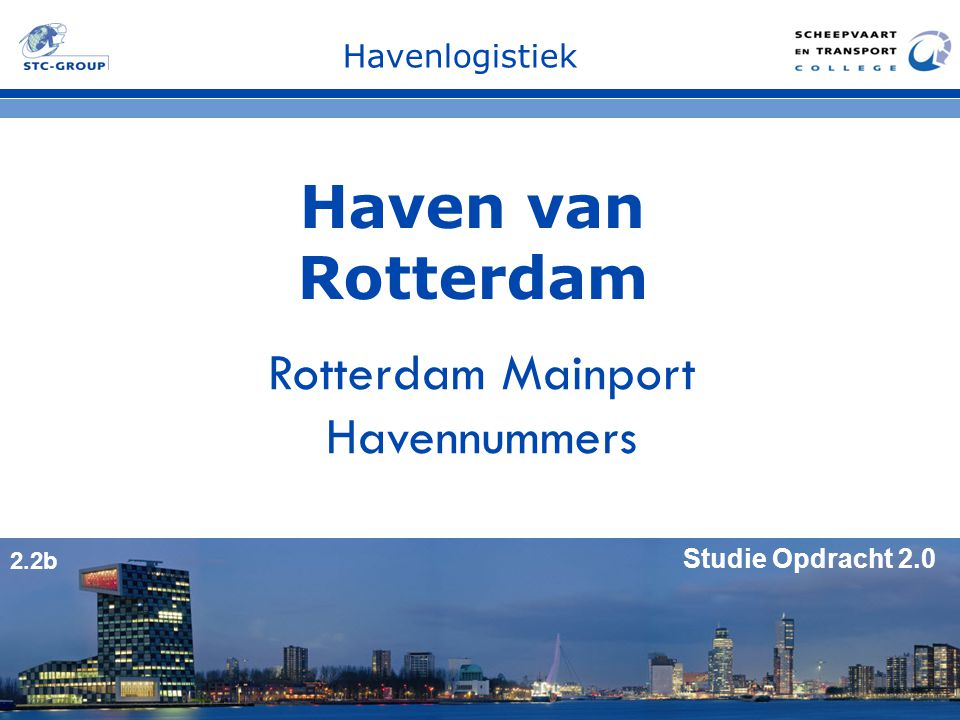 Haven van Rotterdam Rotterdam Mainport Havennummers Havenlogistiek