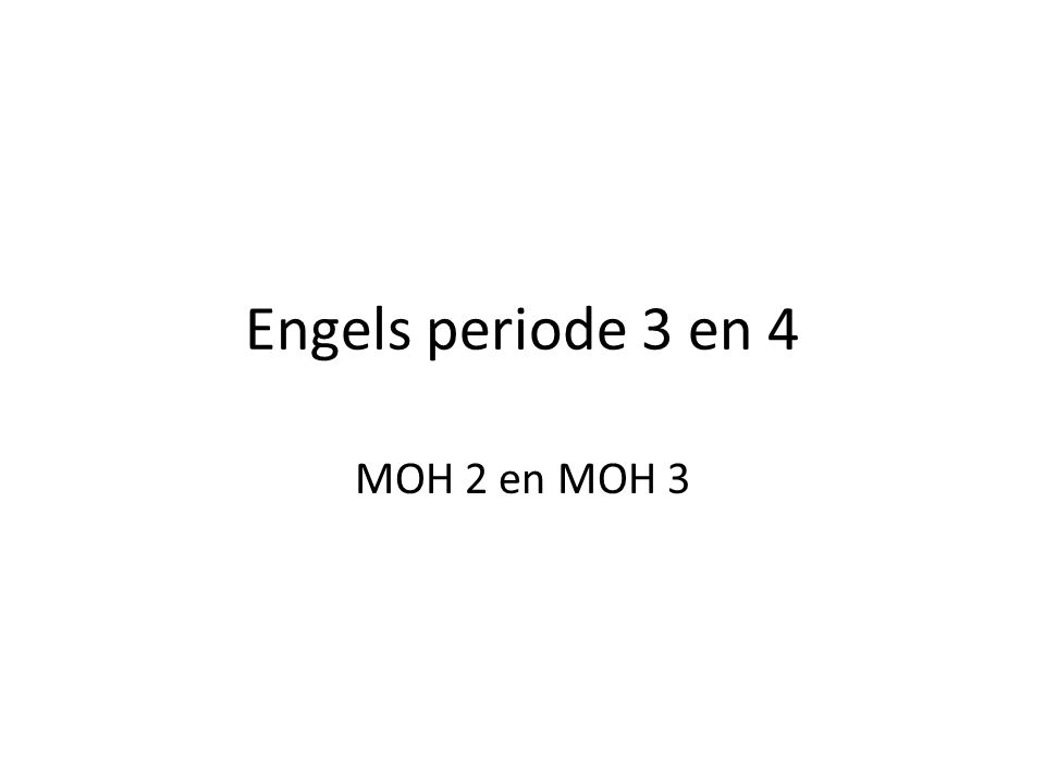 Engels periode 3 en 4 MOH 2 en MOH 3