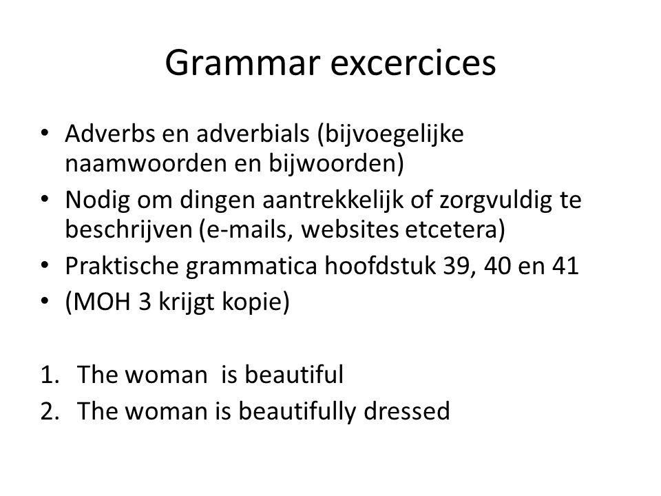 Grammar excercices Adverbs en adverbials (bijvoegelijke naamwoorden en bijwoorden)