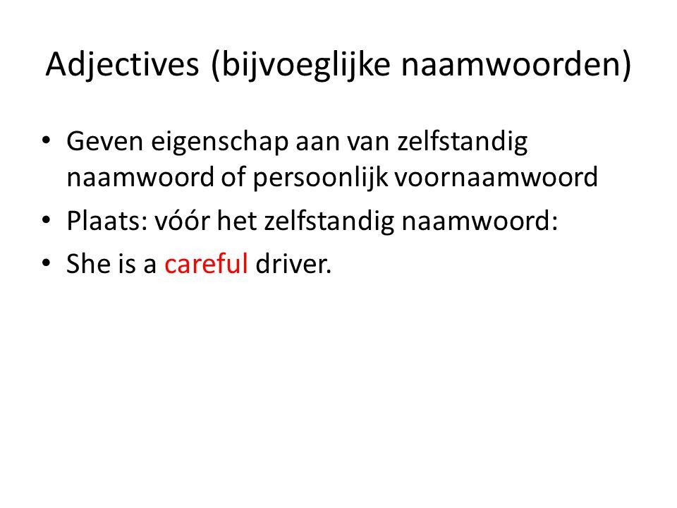 Adjectives (bijvoeglijke naamwoorden)