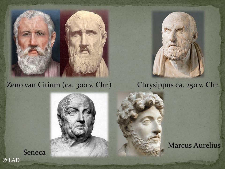 Zeno van Citium (ca. 300 v. Chr.) Chrysippus ca. 250 v. Chr.
