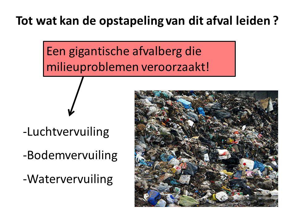 Tot wat kan de opstapeling van dit afval leiden
