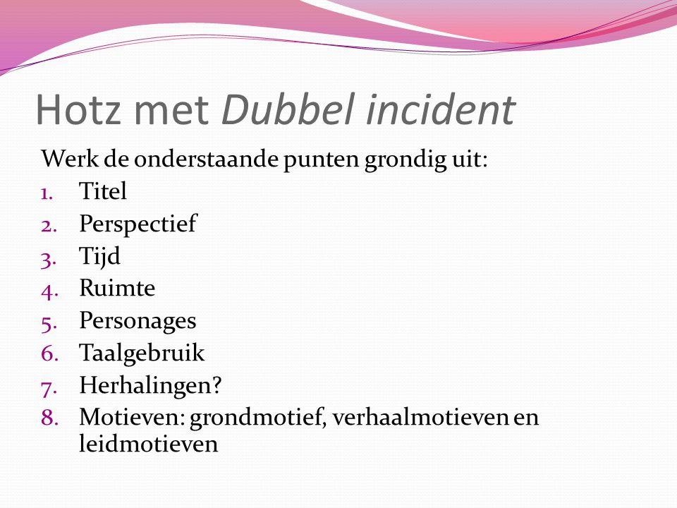 Hotz met Dubbel incident