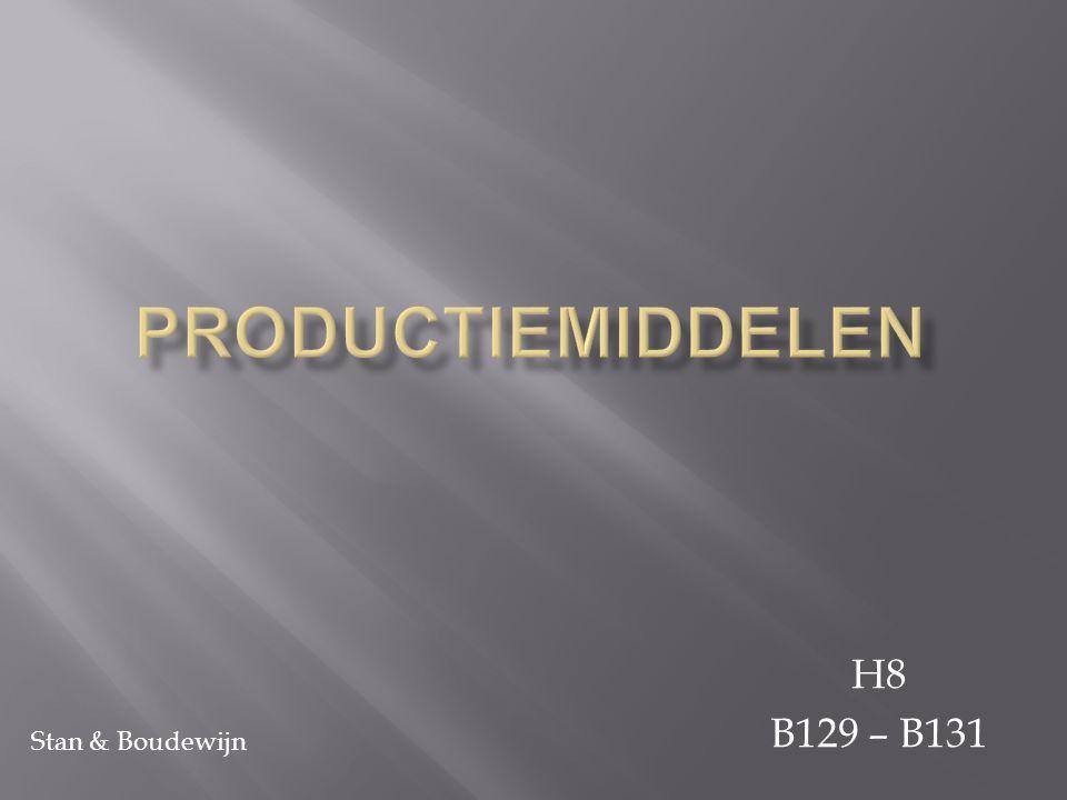 Productiemiddelen H8 B129 – B131 Stan & Boudewijn