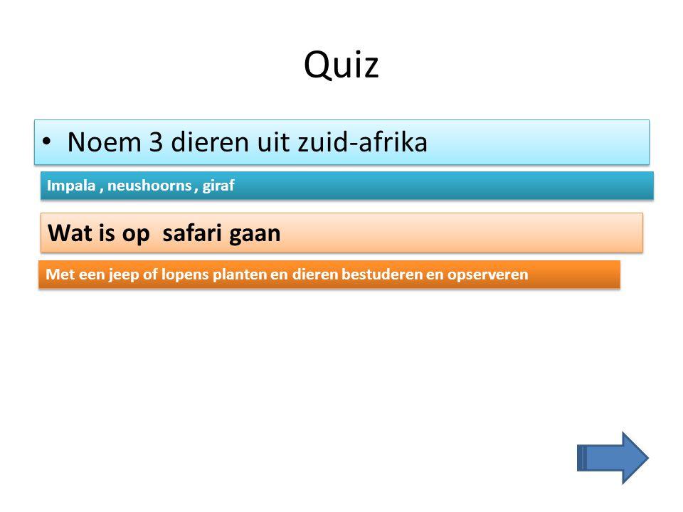 Quiz Noem 3 dieren uit zuid-afrika Wat is op safari gaan