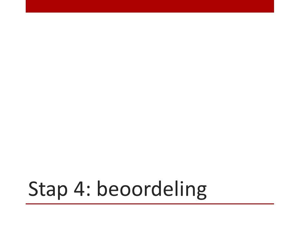 Stap 4: beoordeling