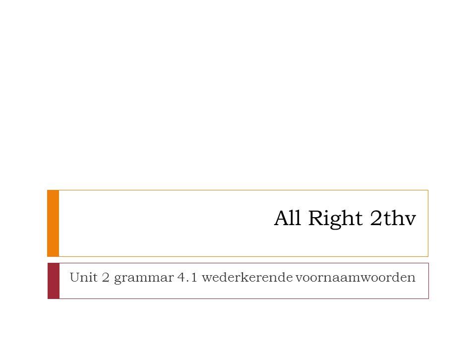 Unit 2 grammar 4.1 wederkerende voornaamwoorden