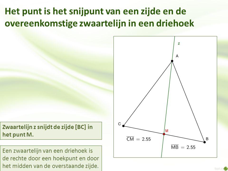 Het punt is het snijpunt van een zijde en de overeenkomstige zwaartelijn in een driehoek