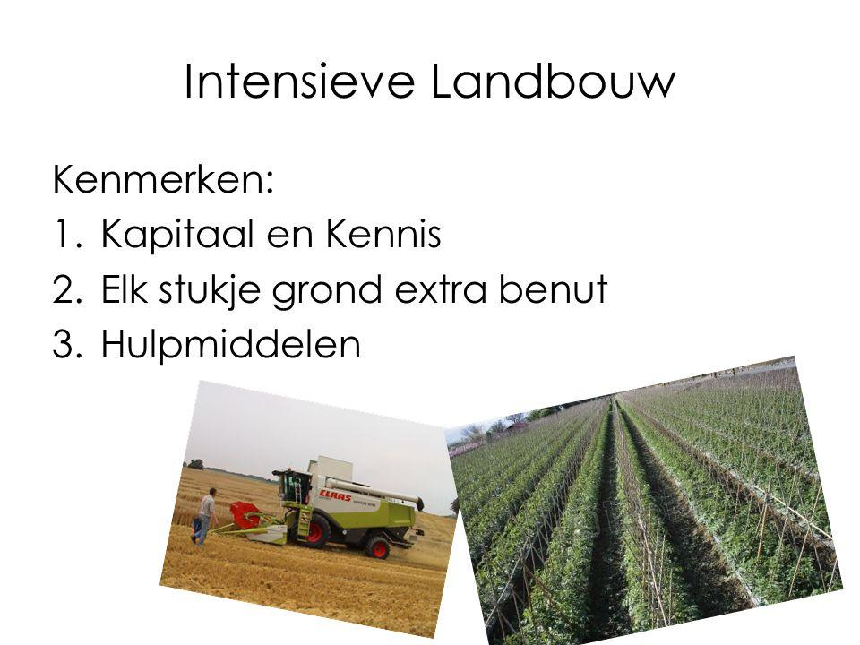 Intensieve Landbouw Kenmerken: Kapitaal en Kennis