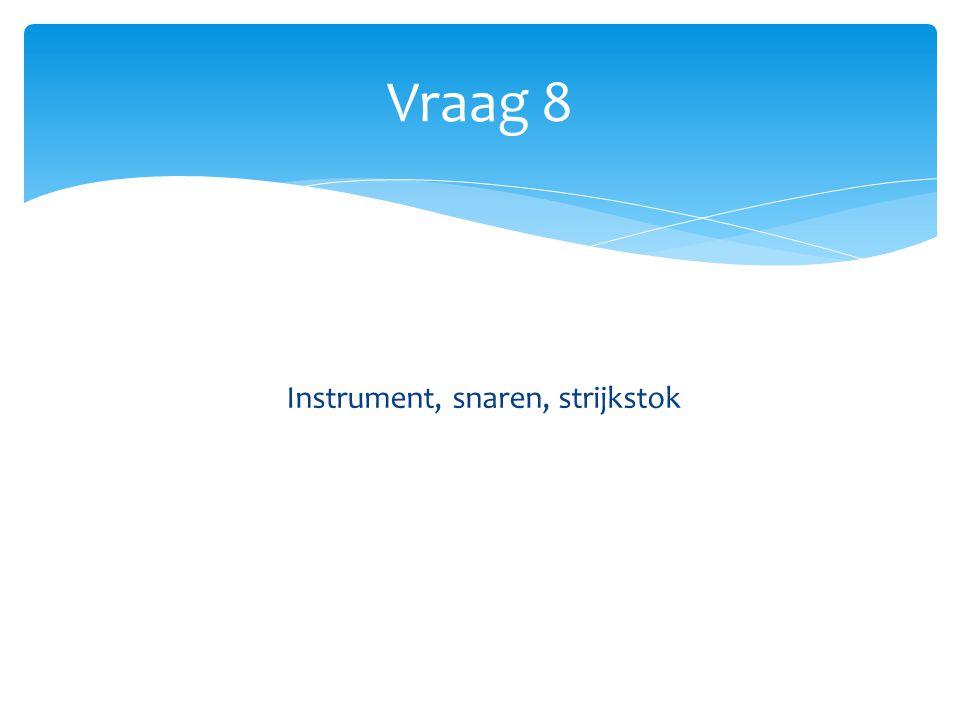 Instrument, snaren, strijkstok