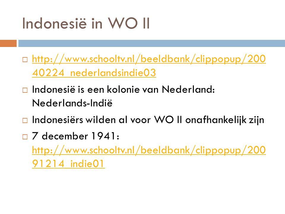 Indonesië in WO II http://www.schooltv.nl/beeldbank/clippopup/200 40224_nederlandsindie03. Indonesië is een kolonie van Nederland: Nederlands-Indië.