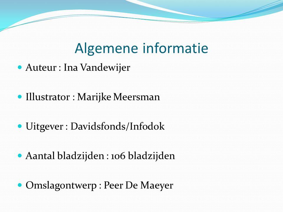 Algemene informatie Auteur : Ina Vandewijer