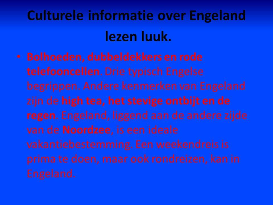 Culturele informatie over Engeland lezen luuk.