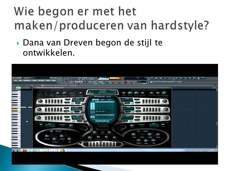 Wie begon er met het maken/produceren van hardstyle