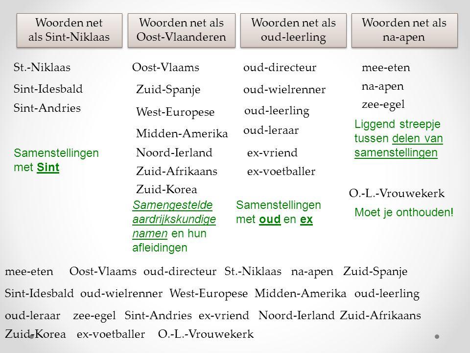 Woorden net als Sint-Niklaas. Woorden net als. Oost-Vlaanderen. Woorden net als. oud-leerling. Woorden net als.