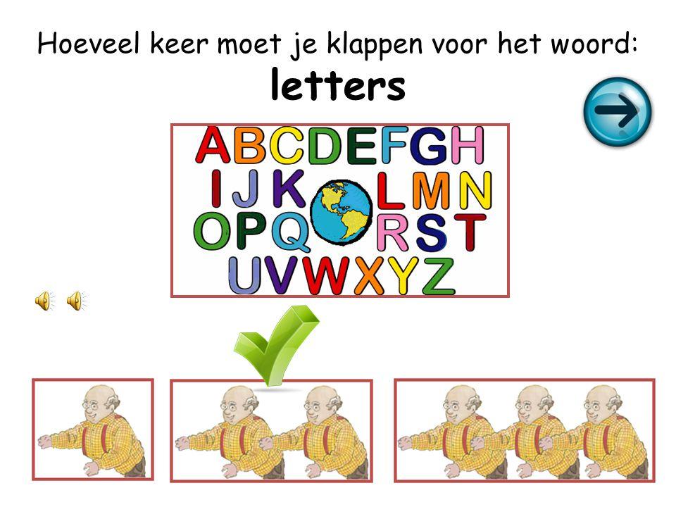 Hoeveel keer moet je klappen voor het woord: letters
