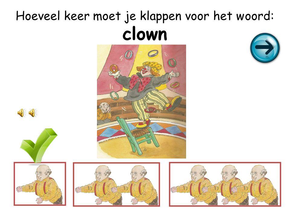 Hoeveel keer moet je klappen voor het woord: clown
