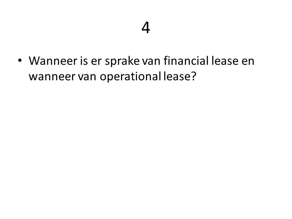 4 Wanneer is er sprake van financial lease en wanneer van operational lease