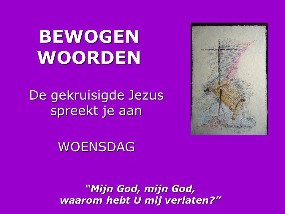 De gekruisigde Jezus spreekt je aan WOENSDAG