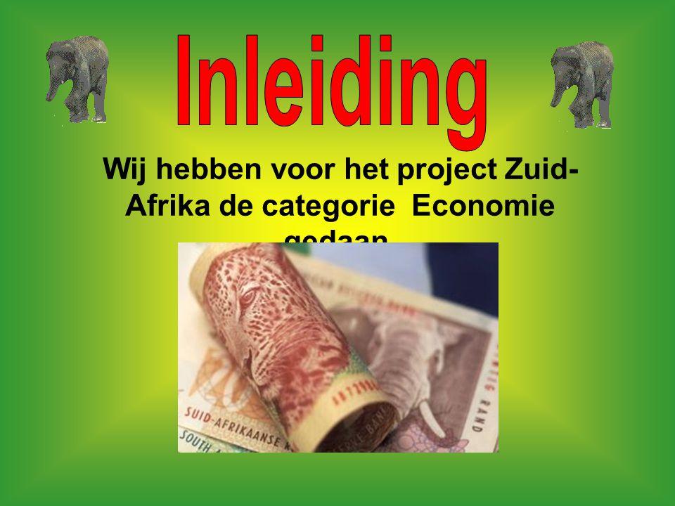 Wij hebben voor het project Zuid-Afrika de categorie Economie gedaan.