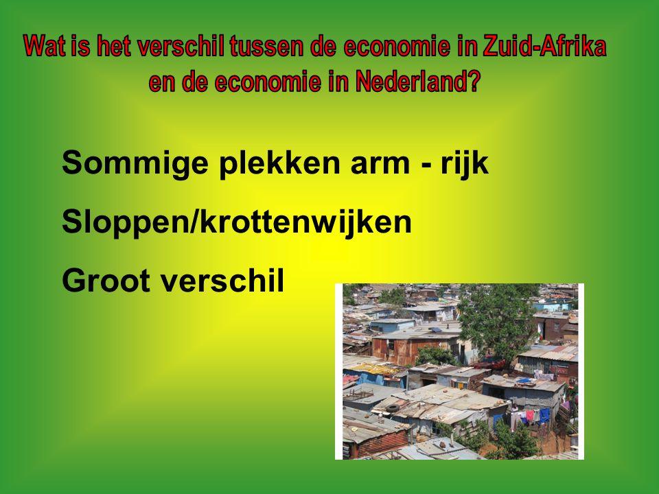 Sommige plekken arm - rijk Sloppen/krottenwijken