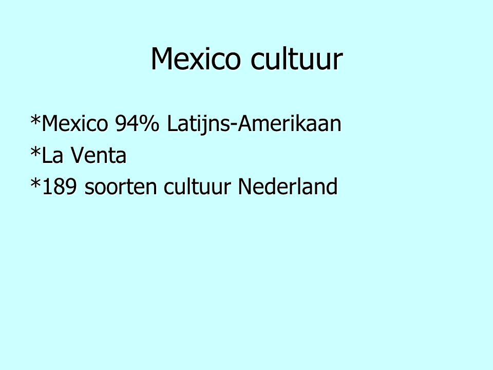 Mexico cultuur *Mexico 94% Latijns-Amerikaan *La Venta