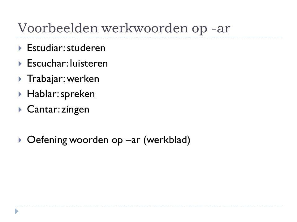 Voorbeelden werkwoorden op -ar