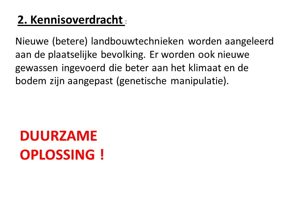 DUURZAME OPLOSSING ! 2. Kennisoverdracht :