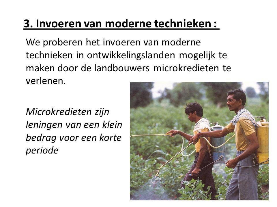 3. Invoeren van moderne technieken :