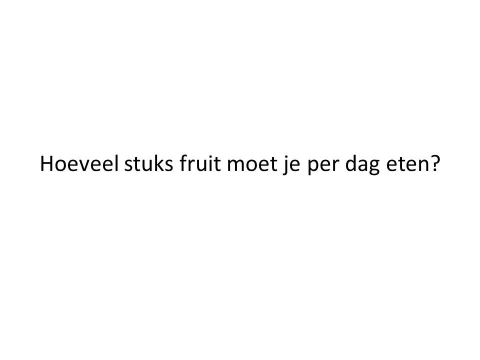 Hoeveel stuks fruit moet je per dag eten